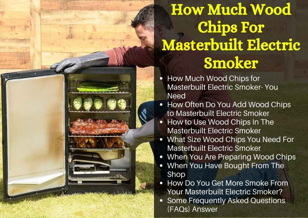 How Much Wood Chips For Masterbuilt Electric Smoker