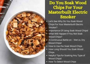Do You Soak Wood Chips for Masterbuilt Electric Smoker